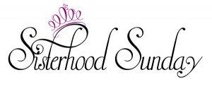 Sisterhood Sundays